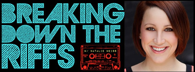 Breaking-down-the-riffs-natalie-weiss