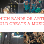 Which bands or artists should create a musical