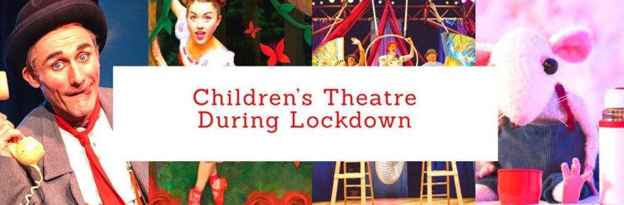 Childrens theatre during lockdown