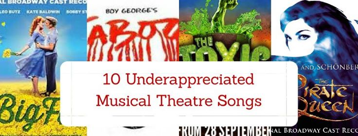 Underappreciate Musical Theatre Songs
